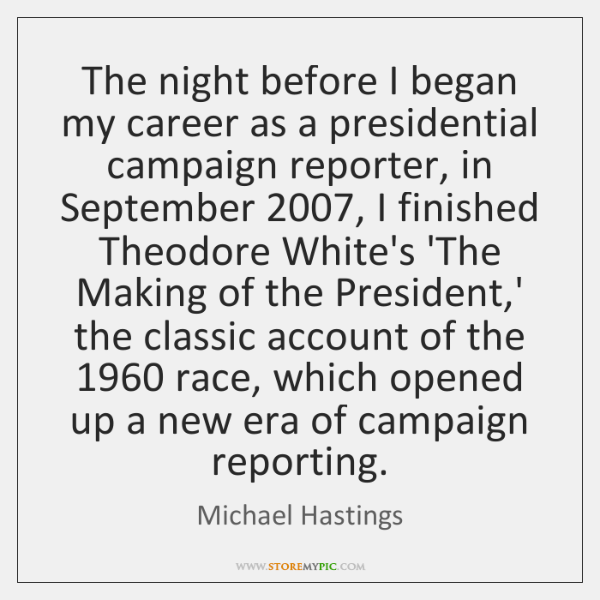The night before I began my career as a presidential campaign reporter, ...