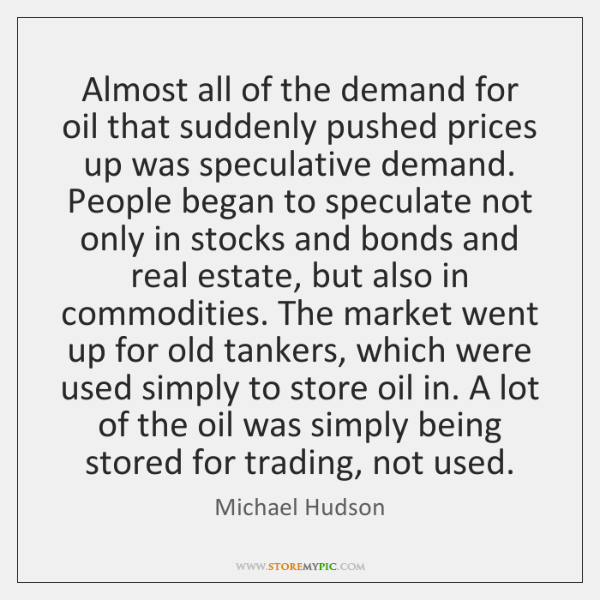 Almost all of the demand for oil that suddenly pushed prices up ...