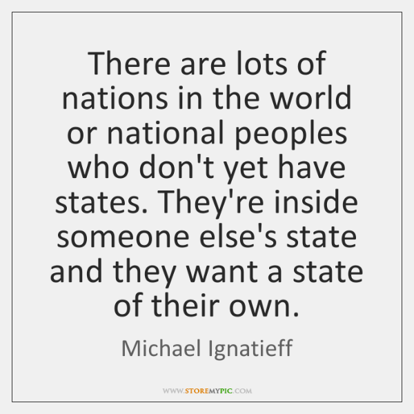 There are lots of nations in the world or national peoples who ...
