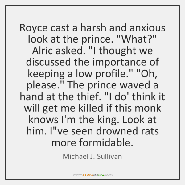 "Royce cast a harsh and anxious look at the prince. ""What?"" Alric ..."