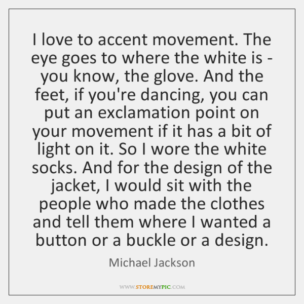 I love to accent movement. The eye goes to where the white ...