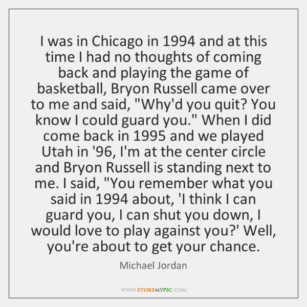 I was in Chicago in 1994 and at this time I had no ...