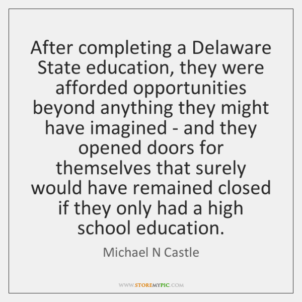 After completing a Delaware State education, they were afforded opportunities beyond anything ...