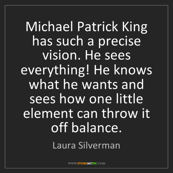 Laura Silverman: Michael Patrick King has such a precise vision. He sees...
