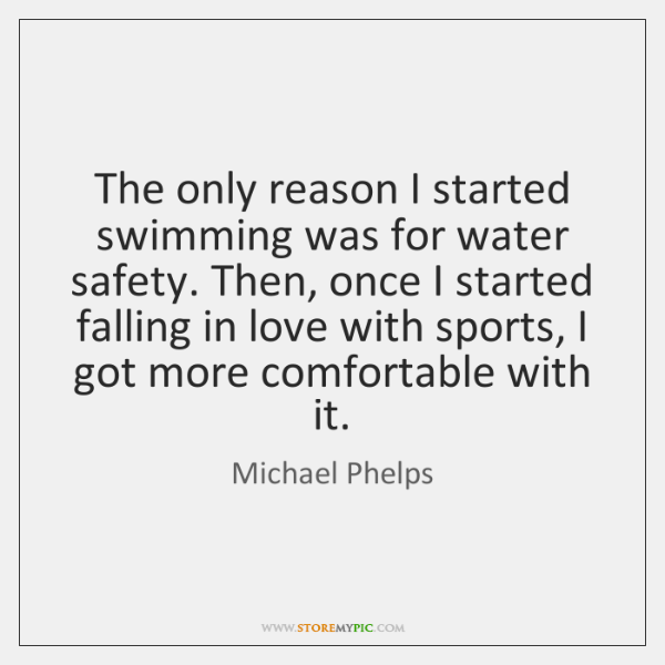 The only reason I started swimming was for water safety. Then, once ...