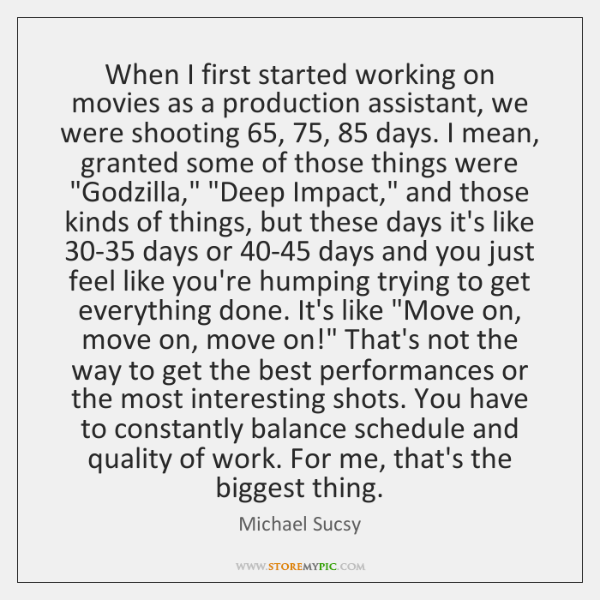 When I first started working on movies as a production assistant, we ...