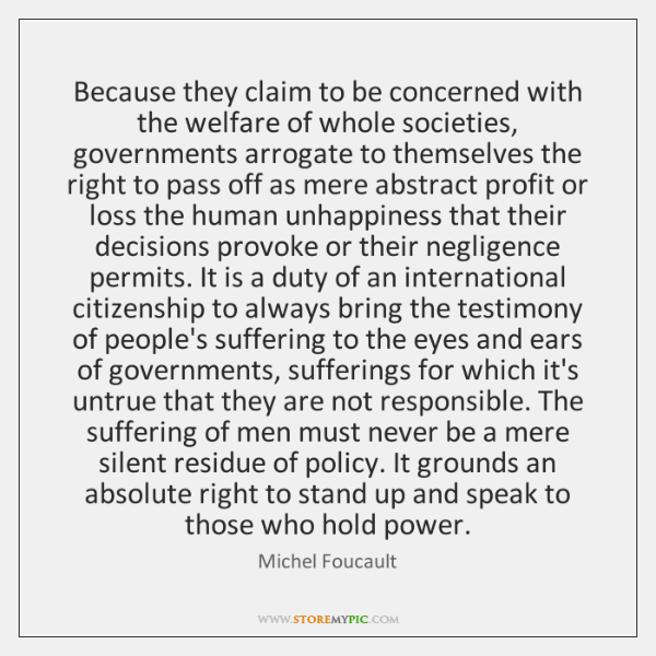 Because they claim to be concerned with the welfare of whole societies, ...