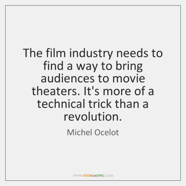 The film industry needs to find a way to bring audiences to ...