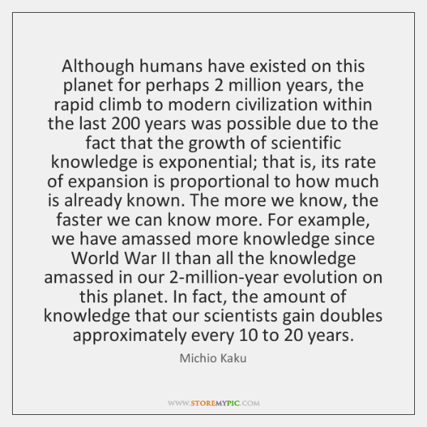 Although humans have existed on this planet for perhaps 2 million years, the ...