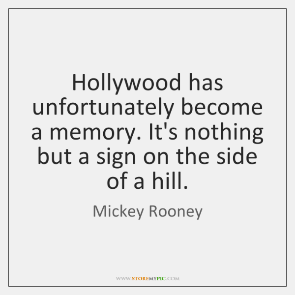 Hollywood has unfortunately become a memory. It's nothing but a sign on ...