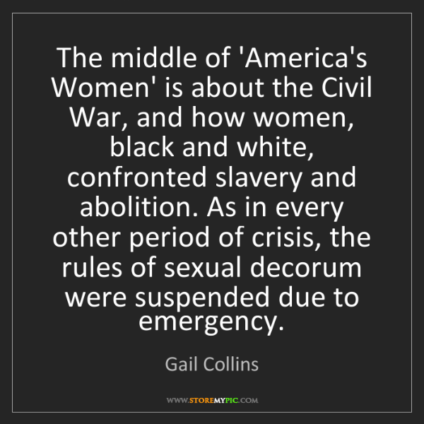 Gail Collins: The middle of 'America's Women' is about the Civil War,...