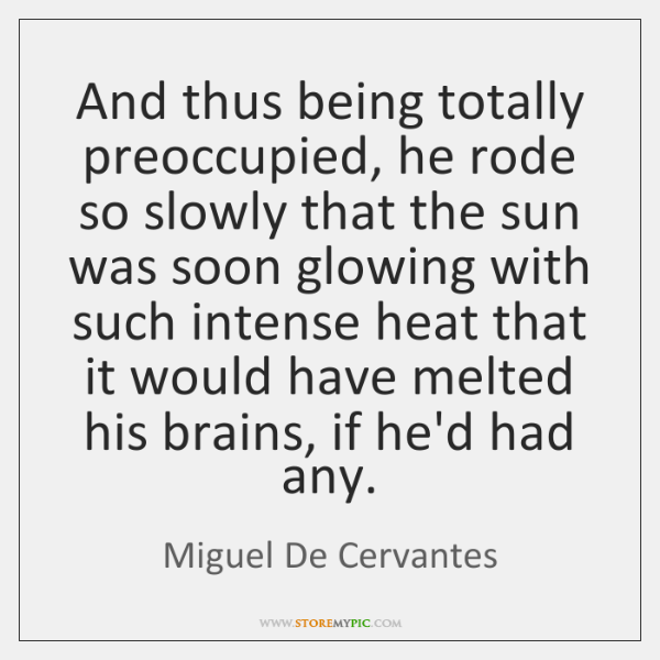And thus being totally preoccupied, he rode so slowly that the sun ...