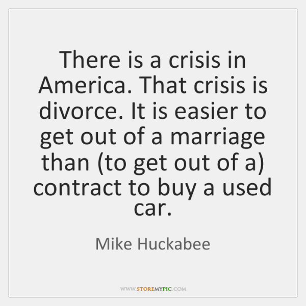 There is a crisis in America. That crisis is divorce. It is ...