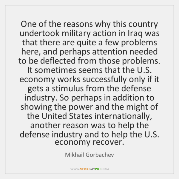 One of the reasons why this country undertook military action in Iraq ...