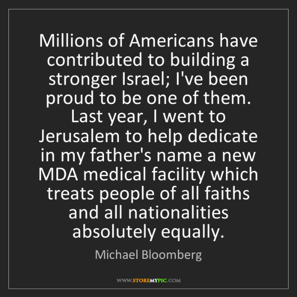 Michael Bloomberg: Millions of Americans have contributed to building a...