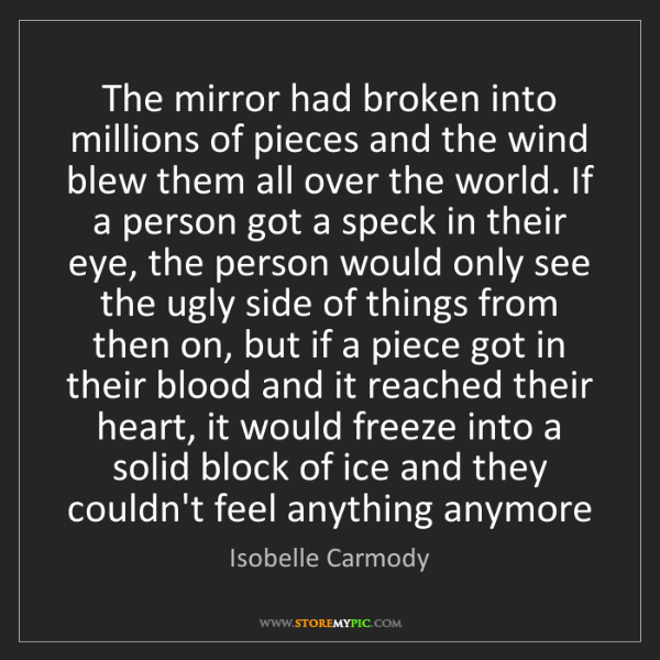 Isobelle Carmody: The mirror had broken into millions of pieces and the...