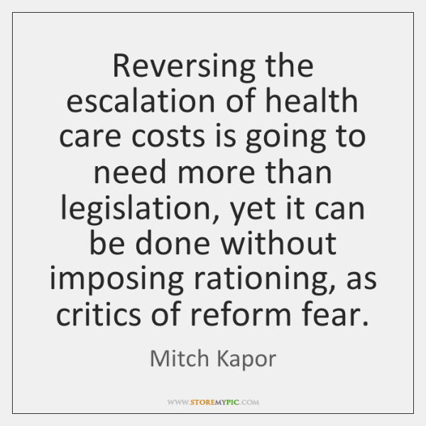 Reversing the escalation of health care costs is going to need more ...