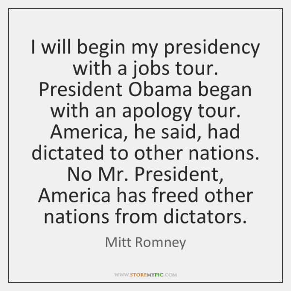 I will begin my presidency with a jobs tour. President Obama began ...