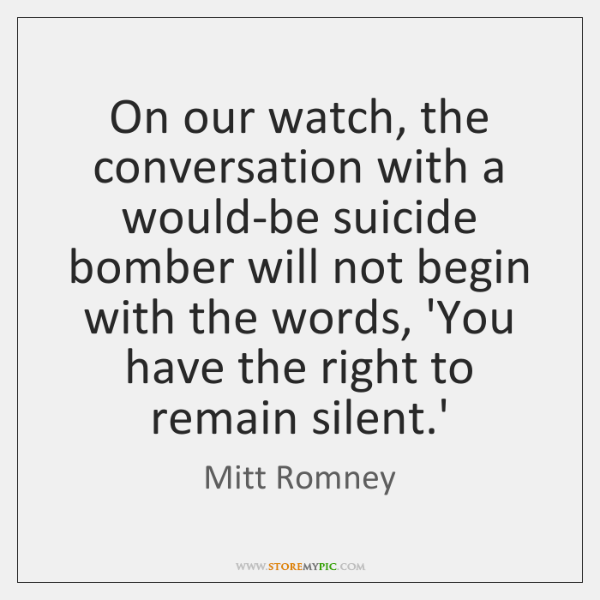 On our watch, the conversation with a would-be suicide bomber will not ...