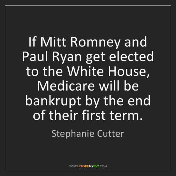 Stephanie Cutter: If Mitt Romney and Paul Ryan get elected to the White...