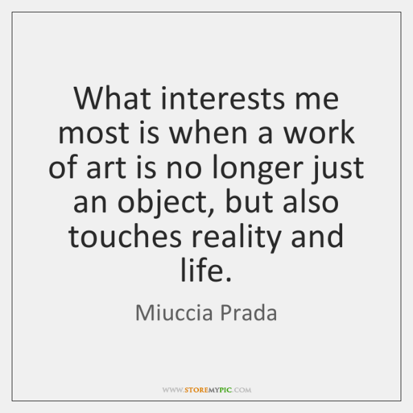 What interests me most is when a work of art is no ...