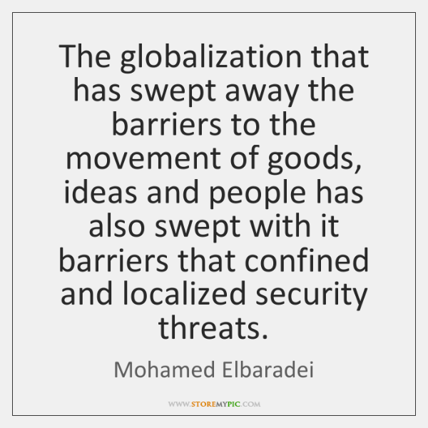 The globalization that has swept away the barriers to the movement of ...