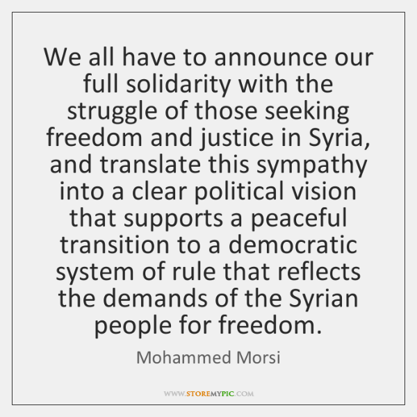 We all have to announce our full solidarity with the struggle of ...