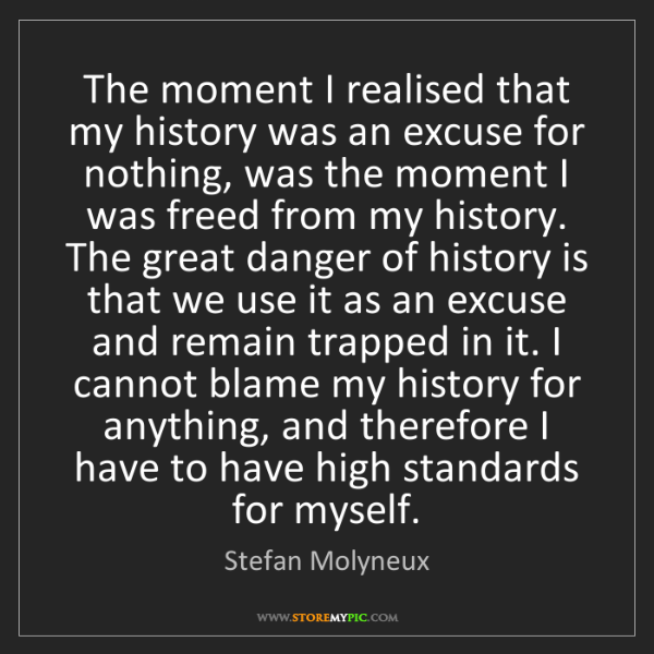 Stefan Molyneux: The moment I realised that my history was an excuse for...