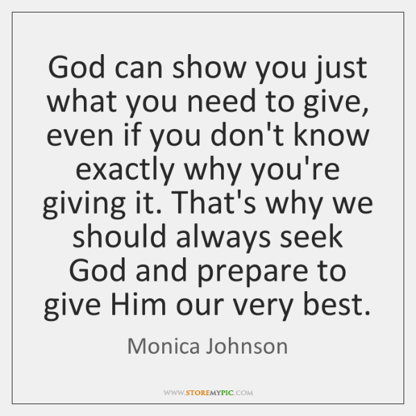 God can show you just what you need to give, even if ...