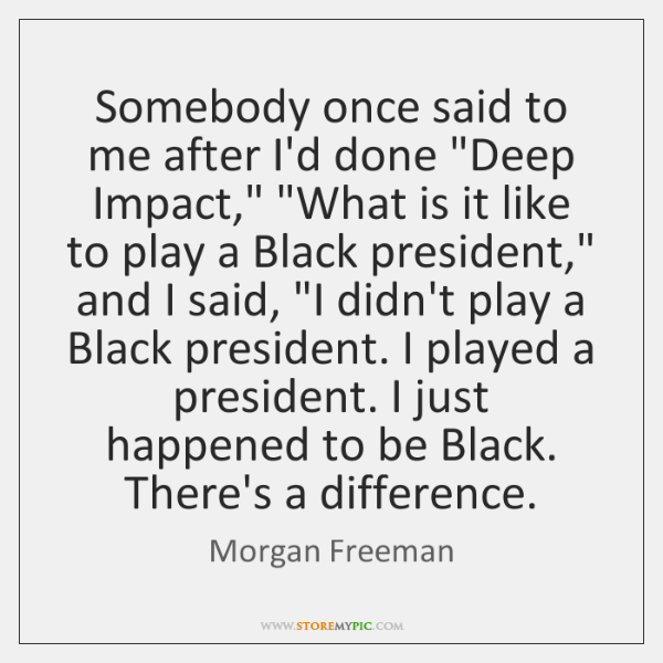 """Somebody once said to me after I'd done """"Deep Impact,"""" """"What is ..."""