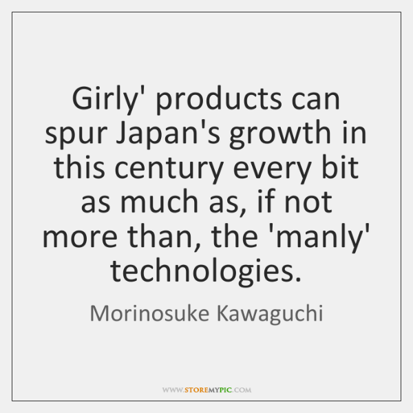 Girly' products can spur Japan's growth in this century every bit as ...
