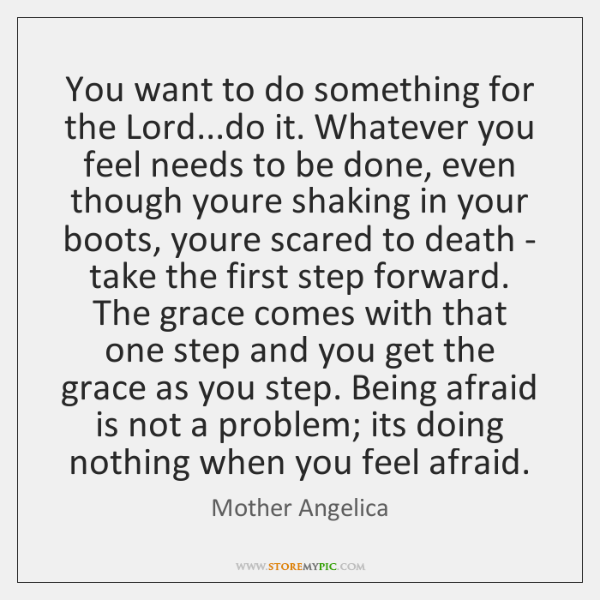 You want to do something for the Lord...do it. Whatever you ...