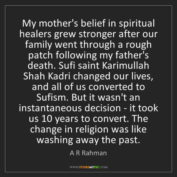 A R Rahman: My mother's belief in spiritual healers grew stronger...