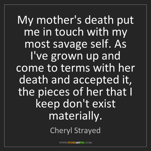 Cheryl Strayed: My mother's death put me in touch with my most savage...