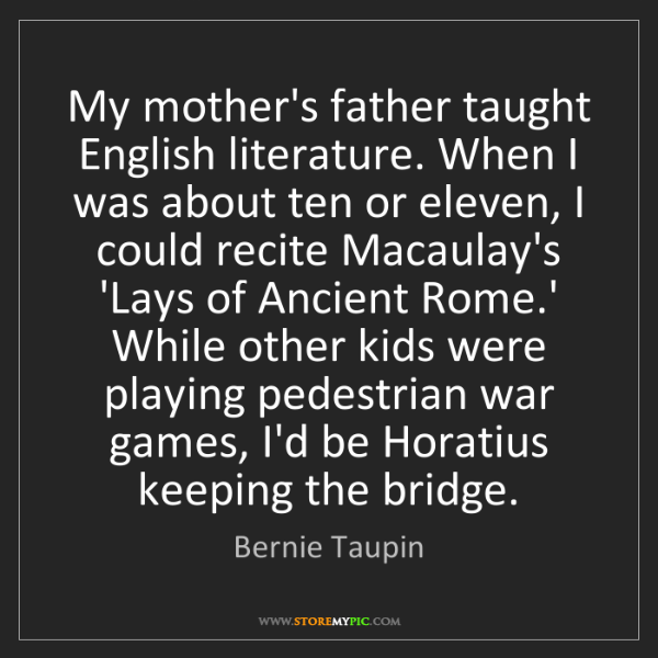 Bernie Taupin: My mother's father taught English literature. When I...