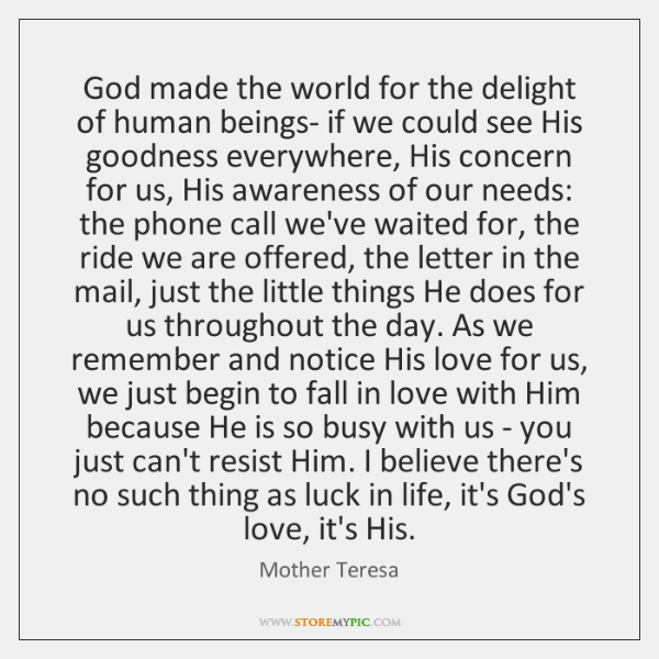 God made the world for the delight of human beings- if we ...