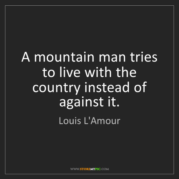 Louis L'Amour: A mountain man tries to live with the country instead...