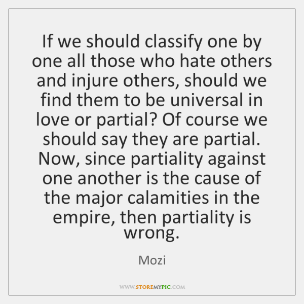 If we should classify one by one all those who hate others ...