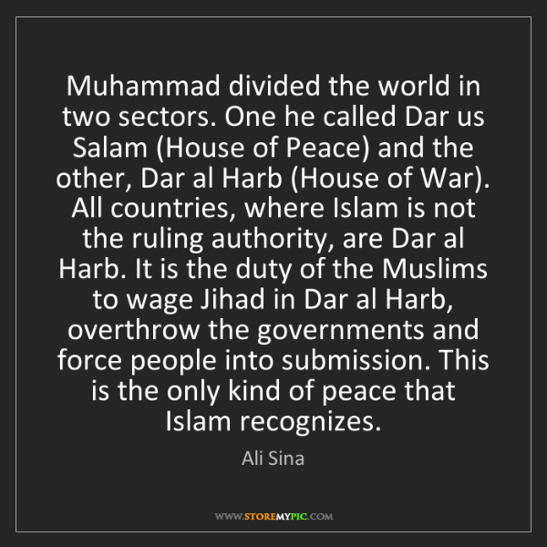 Ali Sina: Muhammad divided the world in two sectors. One he called...