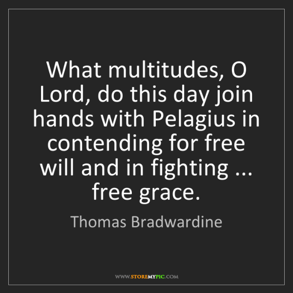 Thomas Bradwardine: What multitudes, O Lord, do this day join hands with...