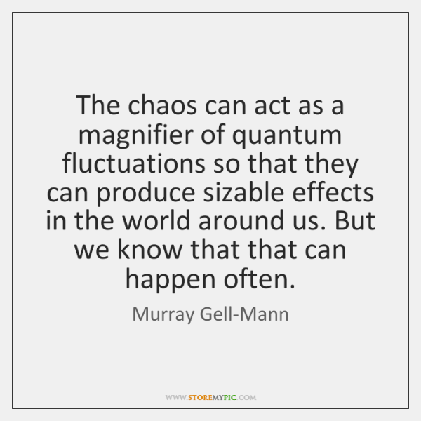 The chaos can act as a magnifier of quantum fluctuations so that ...
