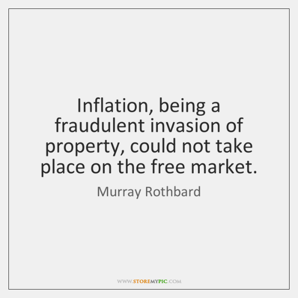 Inflation, being a fraudulent invasion of property, could not take place on ...