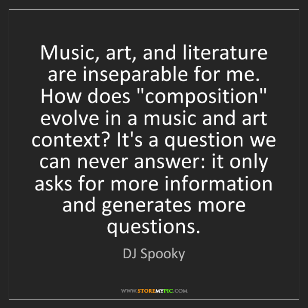 DJ Spooky: Music, art, and literature are inseparable for me. How...