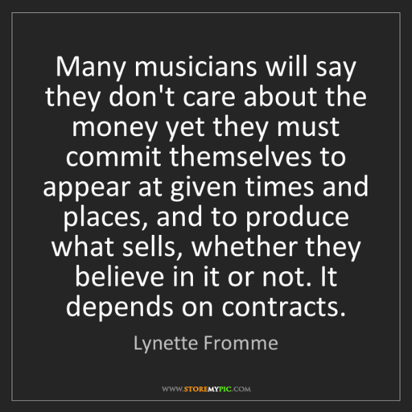 Lynette Fromme: Many musicians will say they don't care about the money...