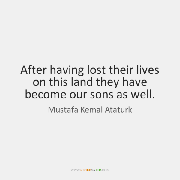 After having lost their lives on this land they have become our ...