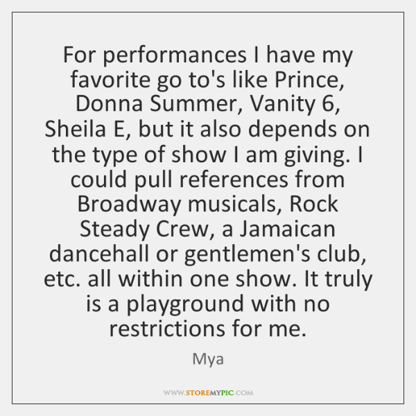 For performances I have my favorite go to's like Prince, Donna Summer, ...