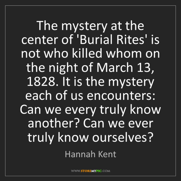 Hannah Kent: The mystery at the center of 'Burial Rites' is not who...
