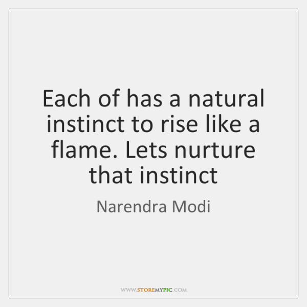 Each of has a natural instinct to rise like a flame. Lets ...