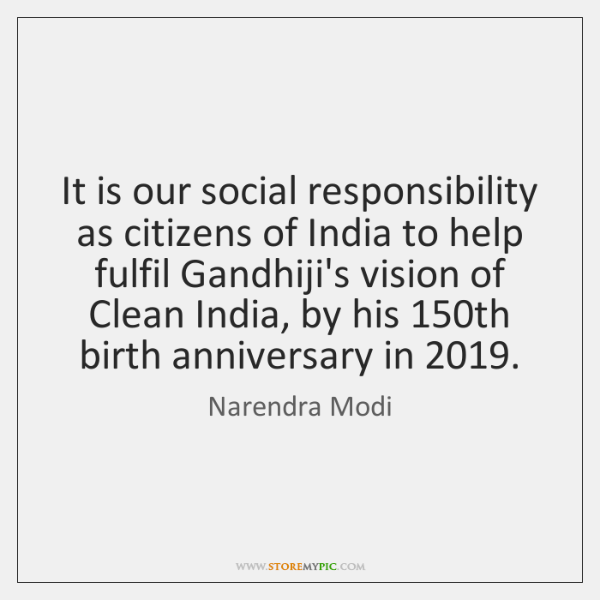 It is our social responsibility as citizens of India to help fulfil ...
