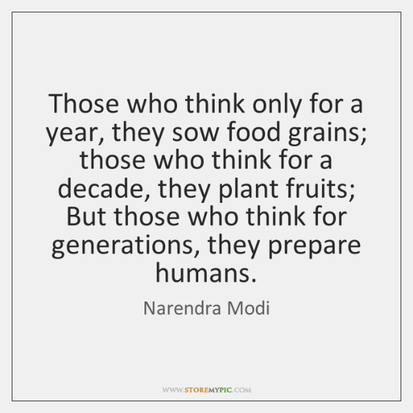 Those who think only for a year, they sow food grains; those ...